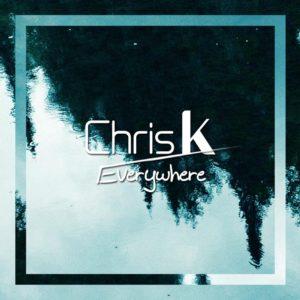 Chris K – Everywhere