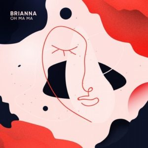 BRIANNA – Oh Ma Ma (by Monoir)
