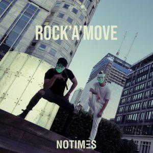 NOTIMES – Rock'a'Move