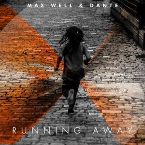 Max Well & Dante – Running Away
