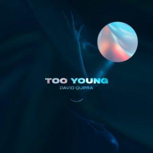 David Qupra – Too Young