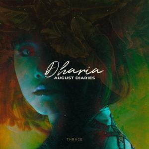 DHARIA – August Diaries (by Monoir)
