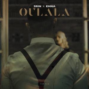 3RIN x EHNA – Oulala (by Monoir)