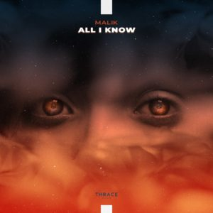 Malik – All I Know (Thrace Discoveries)