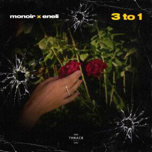 Monoir & Eneli – 3 to 1