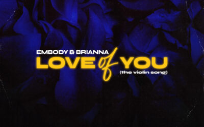 Embody & Brianna – Love of You