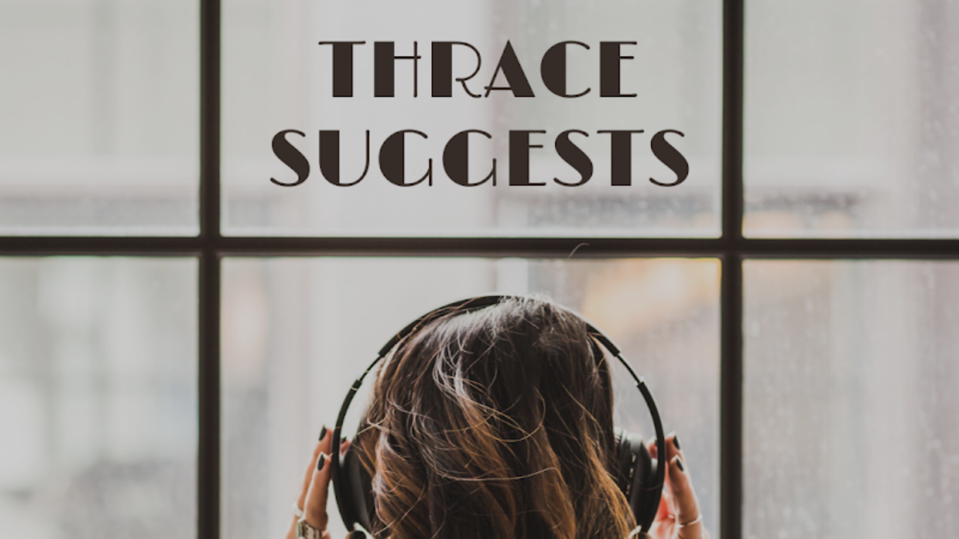 Thrace Suggests – January 2021