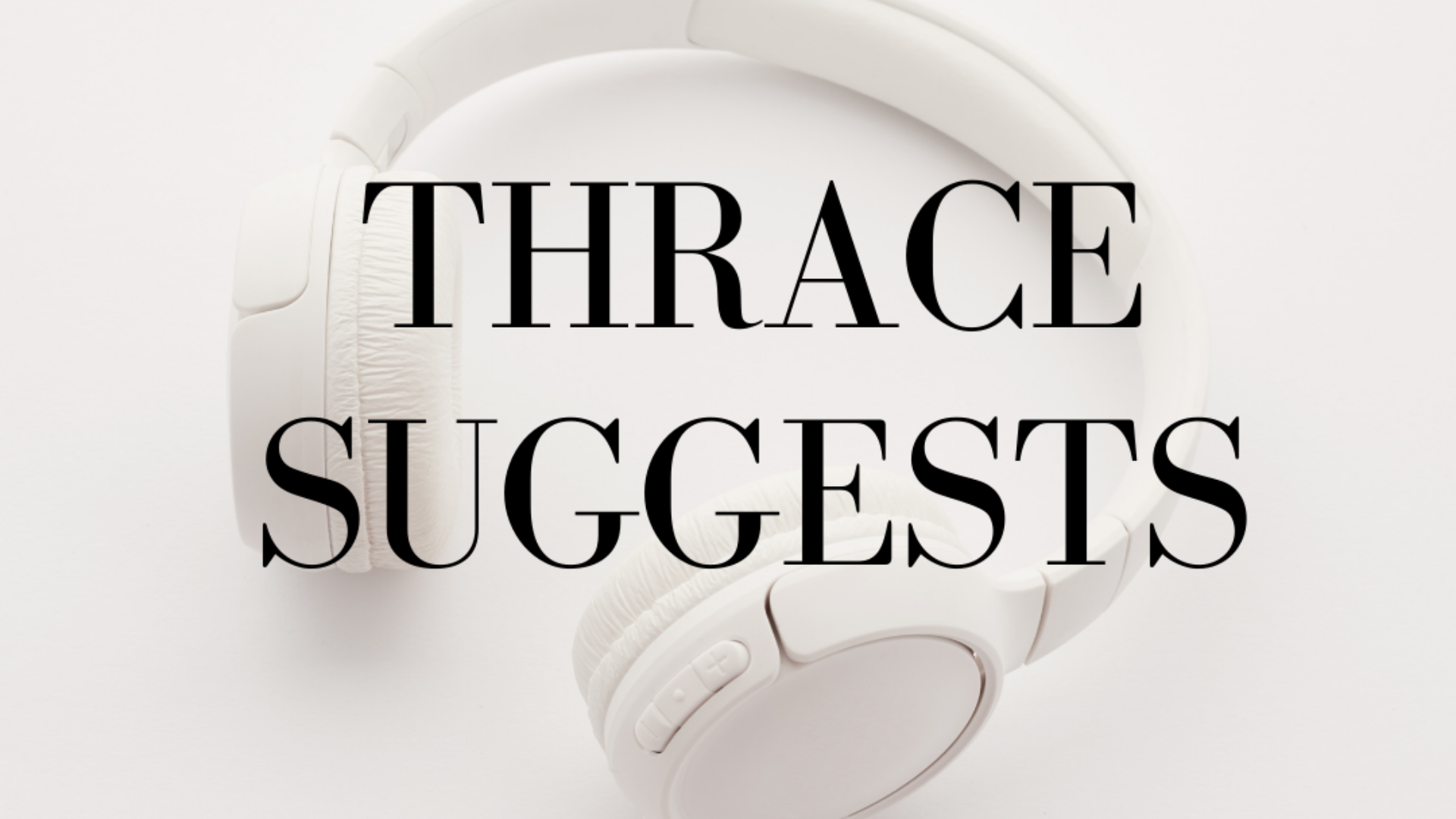 Thrace Suggests – March 2021