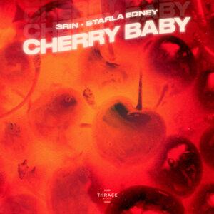 3RIN & Starla Edney – Cherry Baby