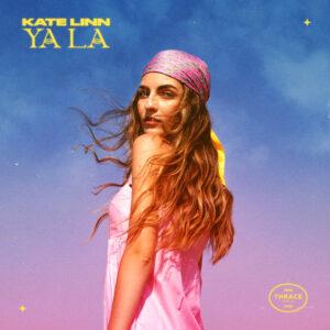 Kate Linn – Ya La